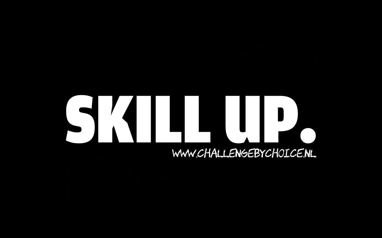 Skill up met Challenge by Choice