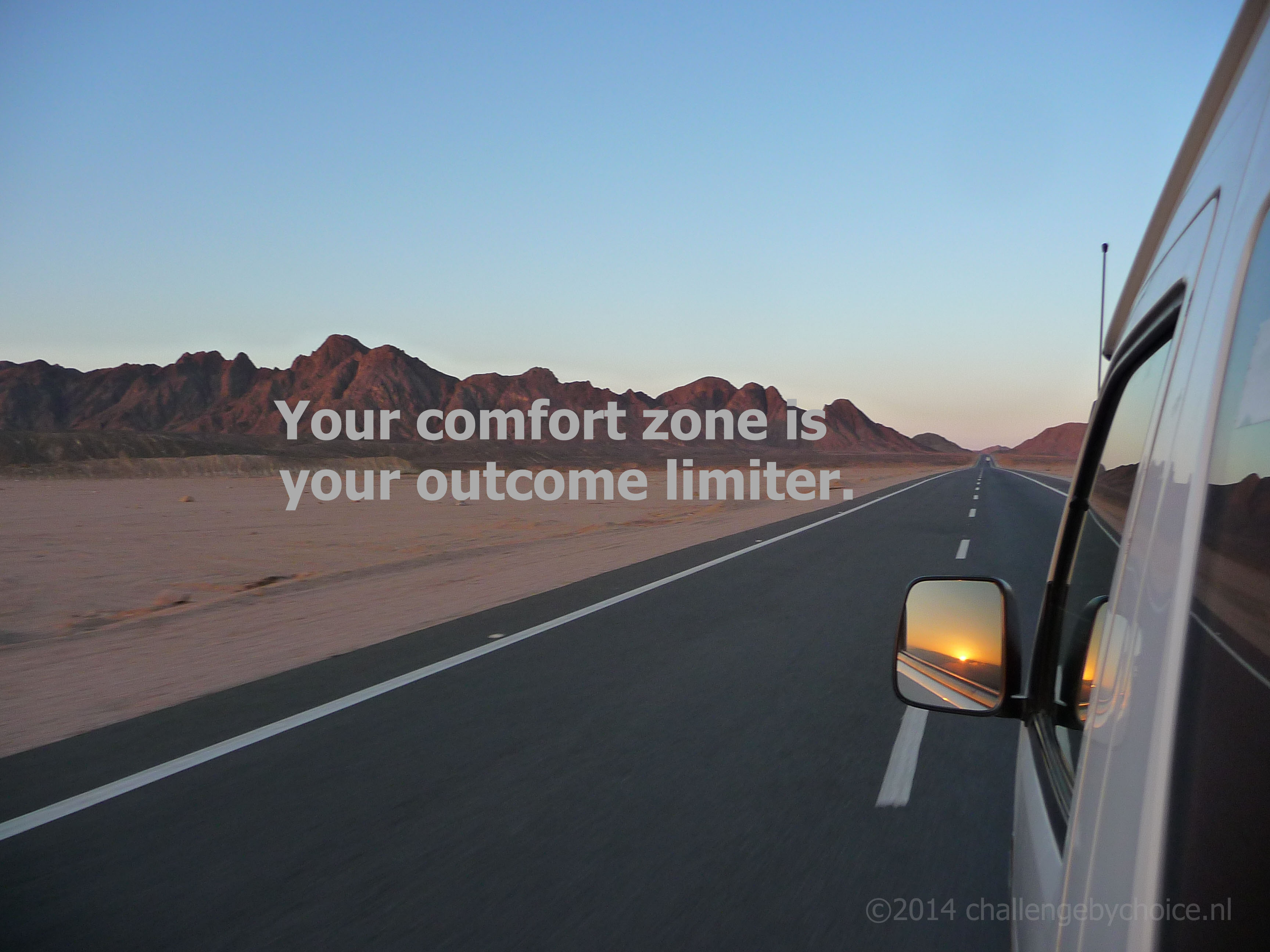 Your comfort zone is your outcome limiter
